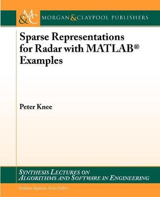 Sparse Representations for Radar with MATLAB Examples - Synthesis Lectures on Algorithms and Software in Engineering (Paperback)