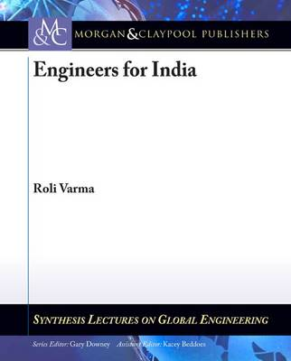 Engineers for India - Synthesis Lectures on Global Engineering (Paperback)