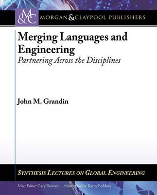 Merging Languages and Engineering: Partnering Across the Disciplines - Synthesis Lectures on Global Engineering (Paperback)