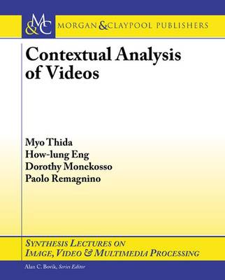 Contextual Analysis of Videos - Synthesis Lectures on Image, Video, and Multimedia Processing (Paperback)
