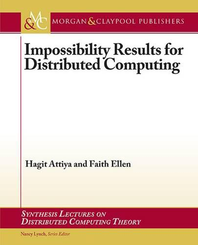 Impossibility Results for Distributed Computing - Synthesis Lectures on Distributed Computing Theory (Paperback)