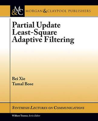 Partial Update Least-Square Adaptive Filtering - Synthesis Lectures on Communications (Paperback)