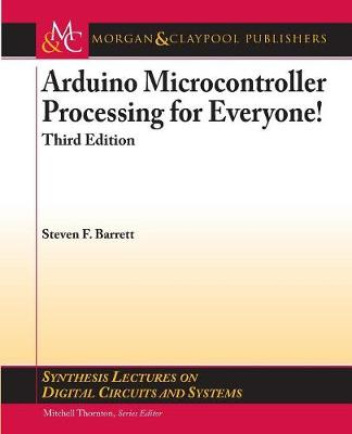 Arduino Microcontroller Processing for Everyone! - Synthesis Lectures on Digital Circuits and Systems (Paperback)