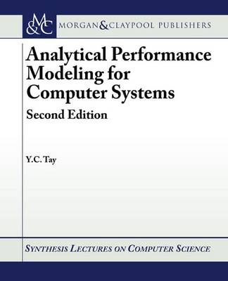 Analytical Performance Modeling for Computer Systems - Synthesis Lectures on Computer Science (Paperback)