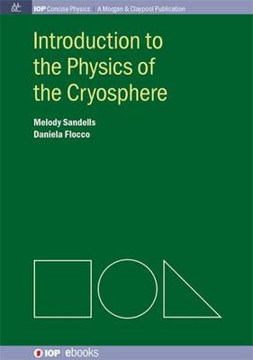 Introduction to the Physics of the Cryosphere (Paperback)