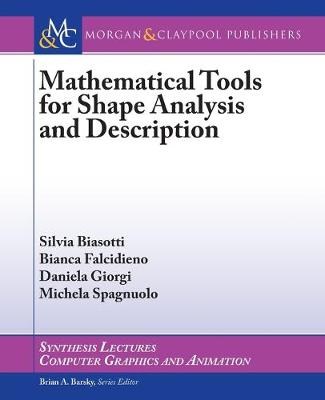 Mathematical Tools for Shape Analysis and Description - Synthesis Lectures on Computer Graphics and Animation (Paperback)