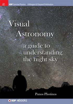 Visual Astronomy: A Guide to Understanding the Night Sky (Paperback)