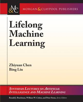 Lifelong Machine Learning - Synthesis Lectures on Artificial Intelligence and Machine Learning (Paperback)