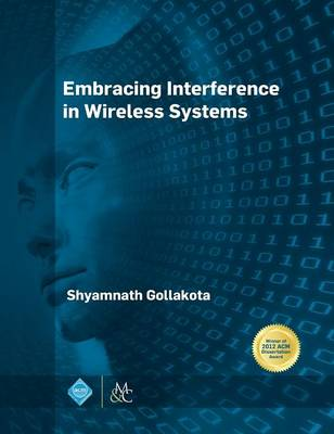 Embracing Interference in Wireless Systems (Hardback)