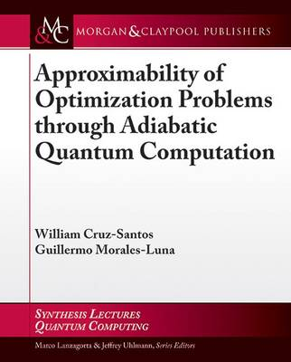 Approximability of Optimization Problems through Adiabatic Quantum Computation - Synthesis Lectures on Quantum Computing (Paperback)