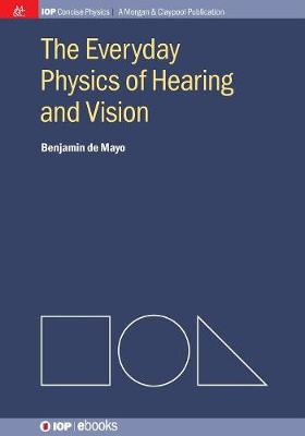 The Everyday Physics of Hearing and Vision (Paperback)