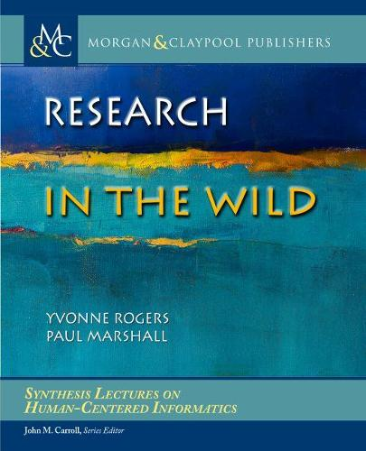 Research in the Wild - Synthesis Lectures on Human-Centered Informatics (Paperback)