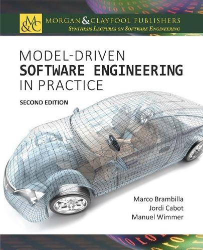 Model-Driven Software Engineering in Practice - Synthesis Lectures on Software Engineering (Paperback)