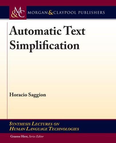 Automatic Text Simplification - Synthesis Lectures on Human Language Technologies (Paperback)