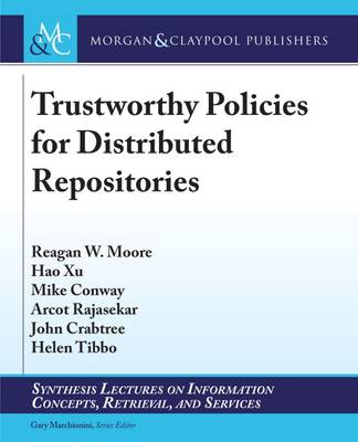 Trustworthy Policies for Distributed Repositories - Synthesis Lectures on Information Concepts, Retrieval, and Services (Paperback)