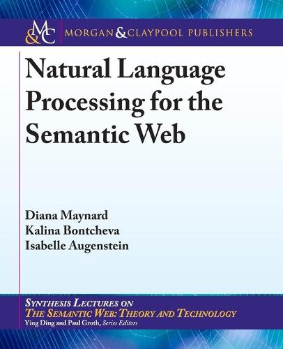 Natural Language Processing for the Semantic Web - Synthesis Lectures on the Semantic Web: Theory and Technology (Paperback)