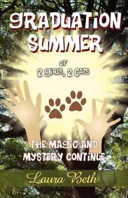 Graduation Summer of 2 Girls, 2 Cats: The Magic and Mystery Continue (Paperback)