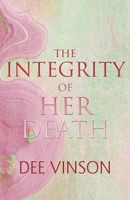 The Integrity of Her Death (Paperback)