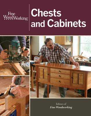 Chests And Cabinets By Editors Of Fine Woodworking Magazine