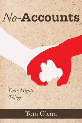 No-Accounts: Dare Mighty Things (Paperback)