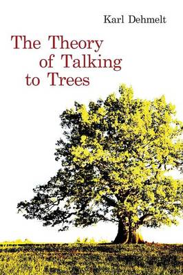 The Theory of Talking to Trees (Paperback)