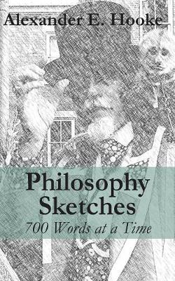 Philosophy Sketches: 700 Words at a Time (Paperback)