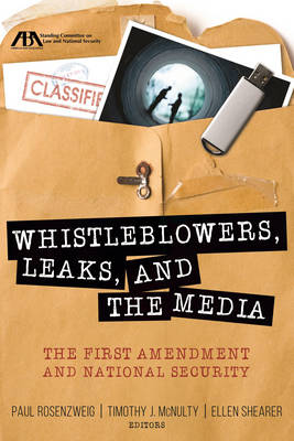 Whistleblowers, Leaks, and the Media: The First Amendment and National Security (Paperback)