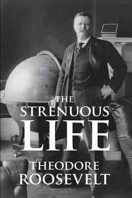 The Strenuous Life (Paperback)