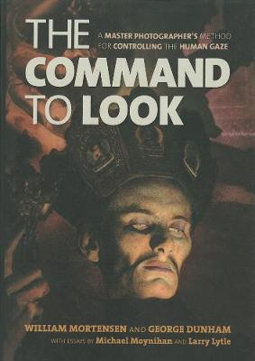The Command To Look: A Master Photographer's Method for Controlling the Human Gaze (Paperback)
