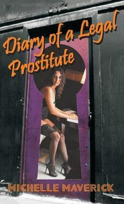 Diary of a Legal Prostitute: Nevada Brothels (Hardback)