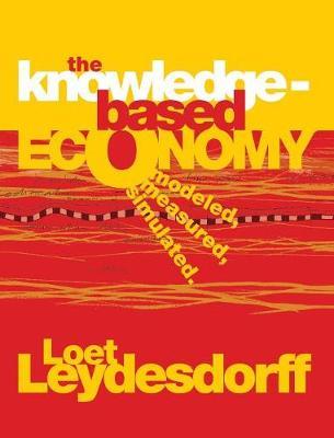 The Knowledge-Based Economy: Modeled, Measured, Simulated (Hardback)