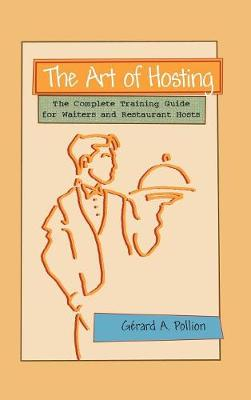 The Art of Hosting: The Complete Training Guide for Waiters and Restaurant Hosts (Hardback)