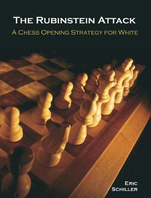 The Rubinstein Attack: A Chess Opening Strategy for White (Hardback)