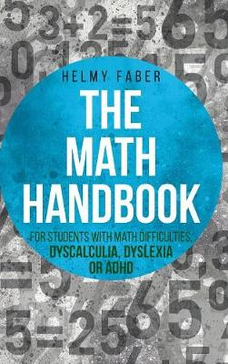 The Math Handbook for Students with Math Difficulties, Dyscalculia, Dyslexia or ADHD: (grades 1-7) (Hardback)