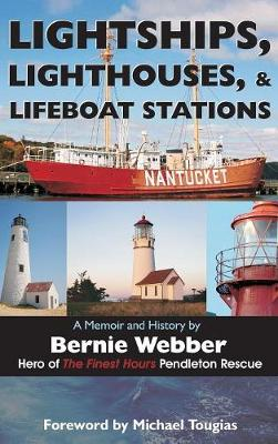 Lightships, Lighthouses, and Lifeboat Stations: A Memoir and History (Hardback)