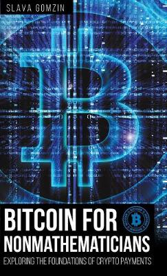 Bitcoin for Nonmathematicians: Exploring the Foundations of Crypto Payments (Hardback)