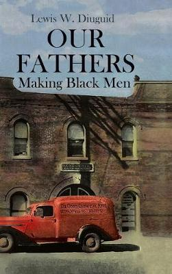 Our Fathers: Making Black Men (Hardback)