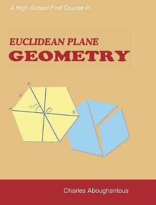 A High School First Course in Euclidean Plane Geometry (Hardback)