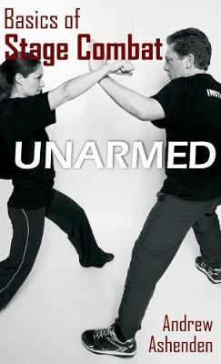 Basics of Stage Combat: Unarmed (Hardback)