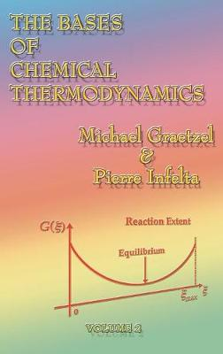 The Bases of Chemical Thermodynamics (Hardback)