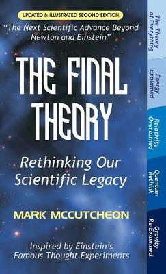 The Final Theory: Rethinking Our Scientific Legacy (Second Edition) (Hardback)