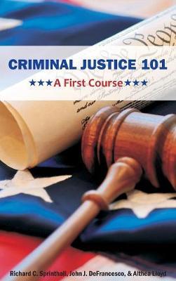 Criminal Justice 101: A First Course (Hardback)