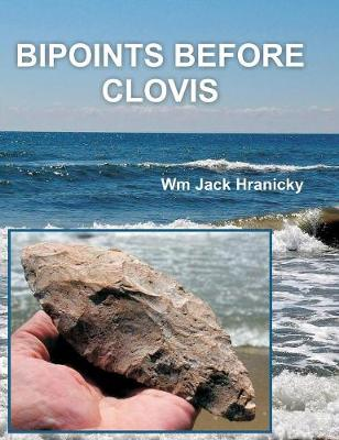Bipoints Before Clovis: Trans-Oceanic Migrations and Settlement of Prehistoric Americas (Hardback)