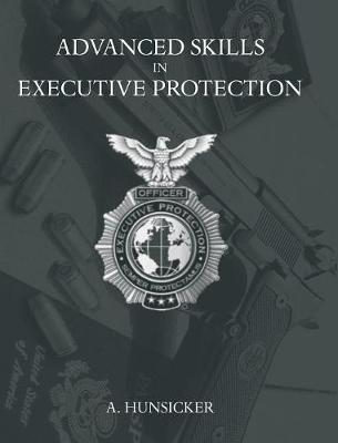 Advanced Skills in Executive Protection (Hardback)