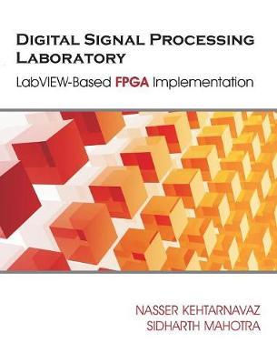Digital Signal Processing Laboratory: LabVIEW-Based FPGA Implementation (Hardback)