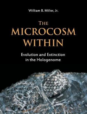 The Microcosm Within: Evolution and Extinction in the Hologenome (Hardback)