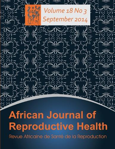African Journal of Reproductive Health: Vol.18, No.3 September 2014 (Paperback)