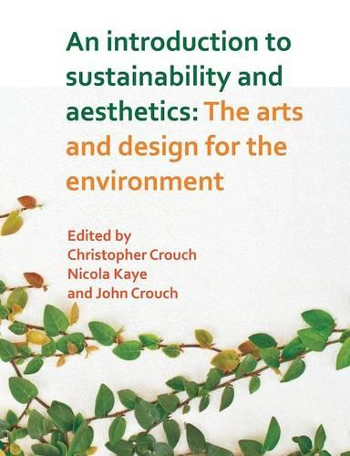 Introduction to Sustainability and Aesthetics: The Arts and Design for the Environment (Paperback)