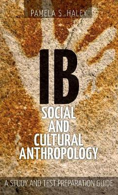 Ib Social and Cultural Anthropology: : A Study and Test Preparation Guide (Hardback)