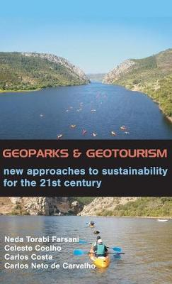 Geoparks and Geotourism: New Approaches to Sustainability for the 21st Century (Hardback)